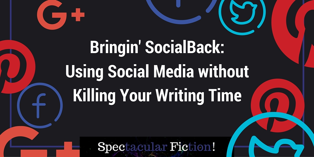 bringing-socialback-using-social-media-without-killing-your-writing-time